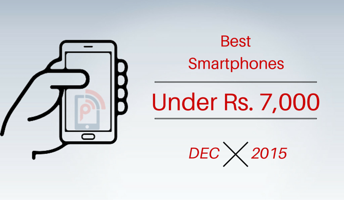 best smartphones under Rs. 7000